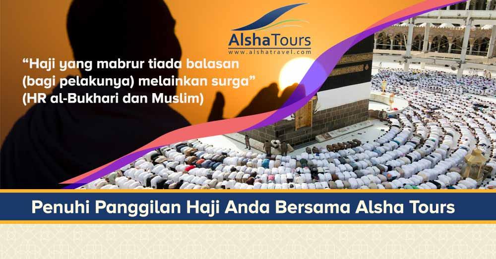 haji mabrur balasannya surga - haji plus 2021 visa furoda - alsha tour