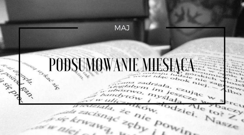 Książkowy maj, czyli podsumowanie miesiąca