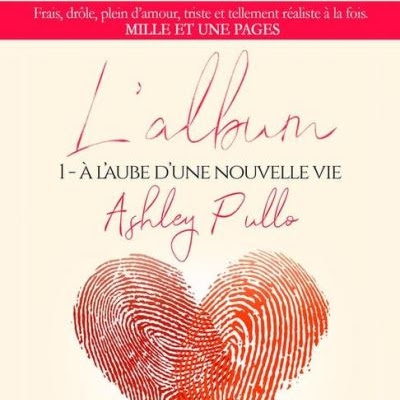 L'album, tome 1 : A l'aube d'une nouvelle vie de Ashley Pullo