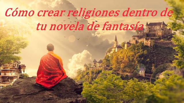 Cómo crear religiones dentro de tu novela de fantasía - Imagen de portada