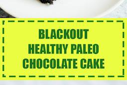 Blackout Healthy Paleo Chocolate Cake