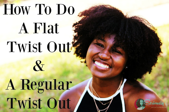 How To Do A Flat Twist Out & A Regular Twist Out