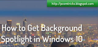How to Get Background Spotlight inward Windows  How to Get Background Spotlight inward Windows 10