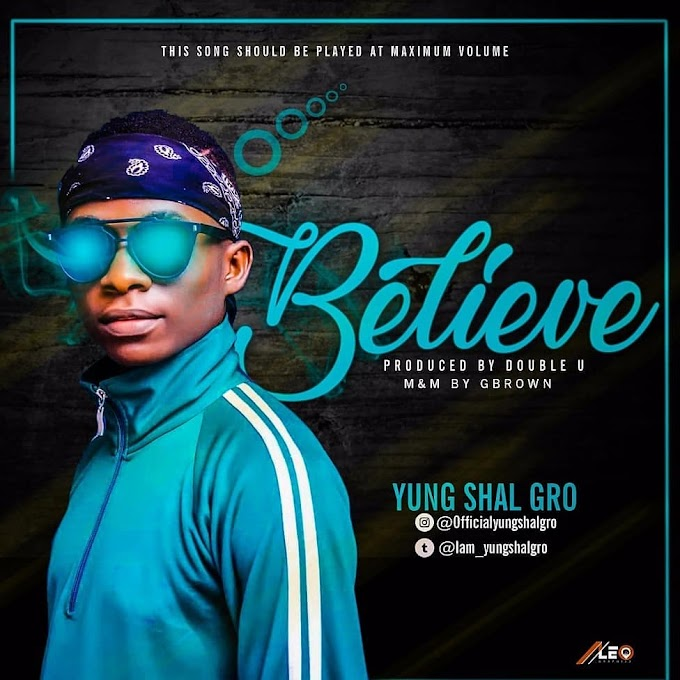 Music]  Yung Shal gro Believe Pr by Double U