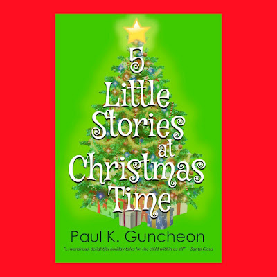 5 little stories at christmas time by paul k guncheon - Best Christmas Novels