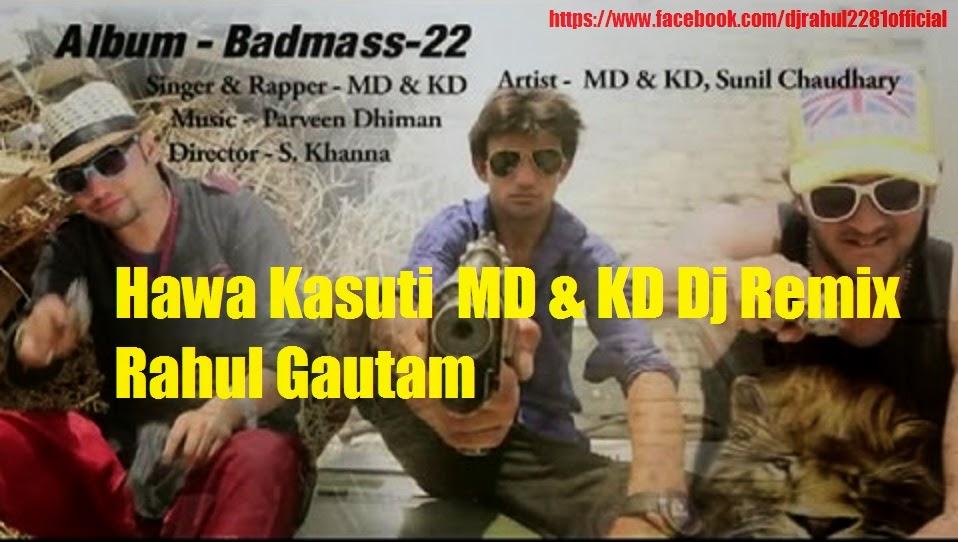 Hawa Kasuti Md & Kd Dj Remix Rahul Gautam 2015  Dj Rahul