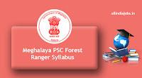 Meghalaya PSC Forest Ranger Syllabus