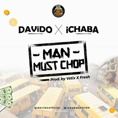 "DMW presents another brand new song by Ichaba and Davido titled ""Man Must Chop"", Produced by Vstix and Label producer Fresh VDM.  Man Must Chop by Ichaba x Davido is second joint effort after their first release Baby Mama."