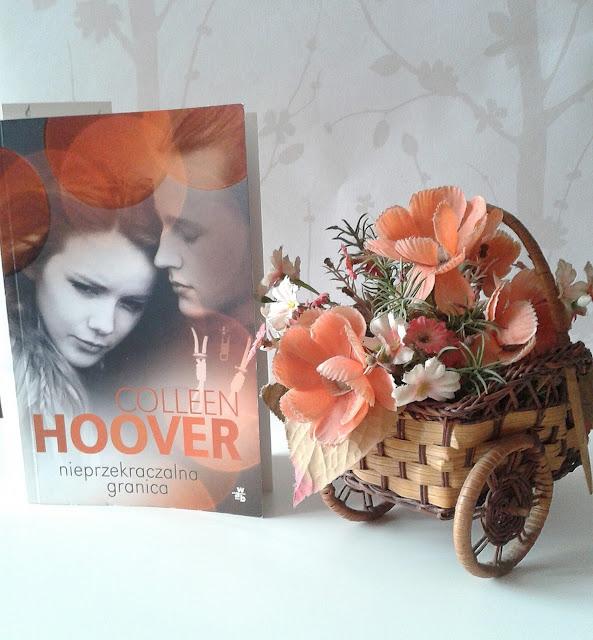 Colleen Hoover , Nieprzekraczalna granica/Ta dziewczyna
