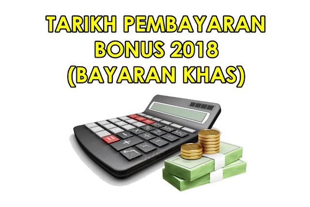 bonus 2018, bonus 2017, bayaran khas tahun 2017, bonus kakitangan kerajaan, bantuan khas 2018