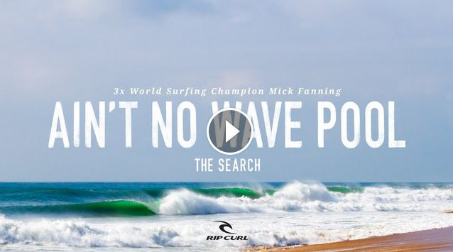Ain t No Wave Pool - Mick Fanning on TheSearch by Rip Curl