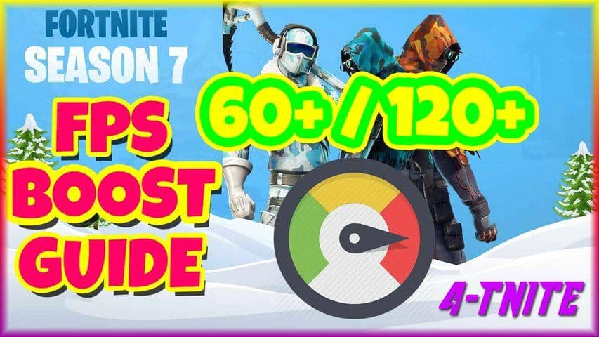 How to Increase FPS in Fortnite Season 7 - Fortnite FPS Guide