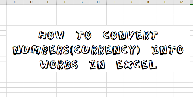 HOW TO: Convert Numbers(Currency) Into English Words In Excel