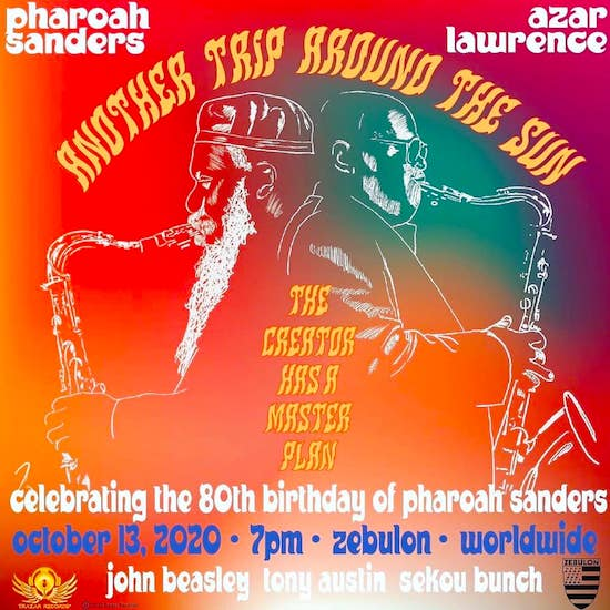 Pharoah Sanders 80th Birthday livestream @ L.A.'s Zebulon, October 13