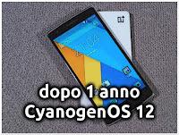 Dispositivo dopo 1 Anno, Cyanogen OS 12, Powerbank e 1+ 2