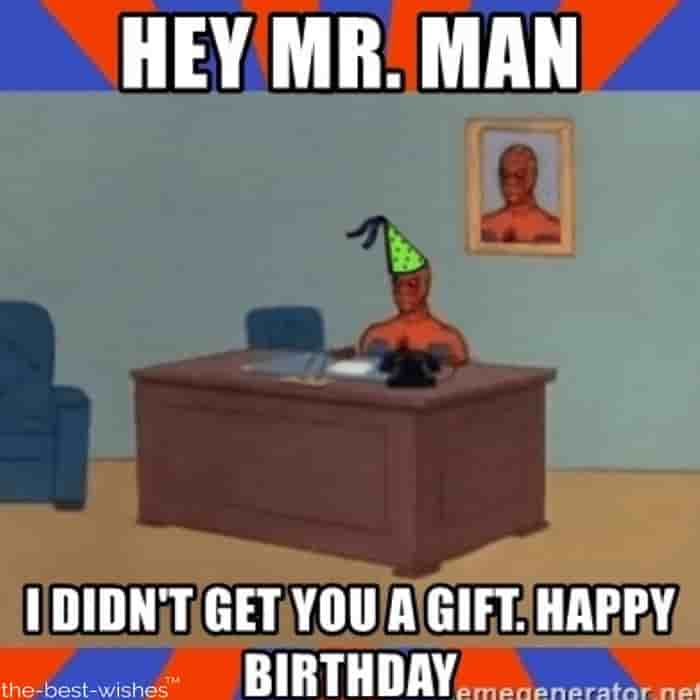 hilarious mr man memes didnt get you a birthday gift