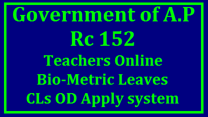 Rc 152 Teachers Online Bio Metric Leaves CLs OD Apply System RC No.152/IT/Ce11/2017 Dated: 15.11.2017 The Andhra Pradesh Teachers eLeave System (APTeLS) Mobile Application is developed and released in play store for Teachers Leaves OD to be entered in ONLINE Biometric.School Education eHazar implementation Bio Metric Attendance to the Students of X class in schools orders issued Reg. Teachers-Online-Bio-Metric-Leaves-CLs-OD-Apply-System-Rc-152./2017/11/AP-Teachers-Online-Bio-Metric-Leaves-CLs-OD-Apply-System-Rc-152..html