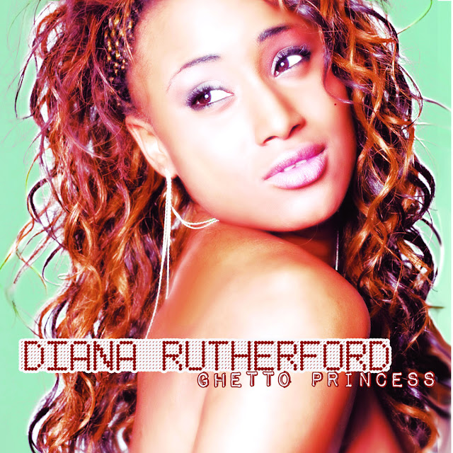 DIANA RUTHERFORD - Ghetto Princess (2011)