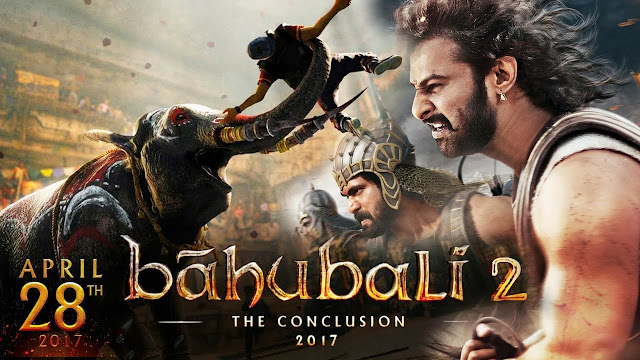 Bahubali 2 The Conclusion 2017
