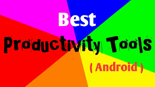 Productivity Tools - Best Android Productivity Apps
