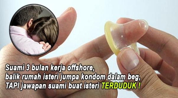 Suami 3 Bulan Kerja Offshore, Balik Rumah Isteri Jumpa Kondom Dlm Beg, TAPI Jawapan Suami Buat Isteri TERDUDUK !