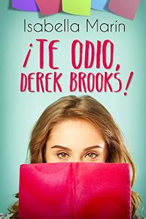¡Te odio, Derek Brooks!- Isabella Marin