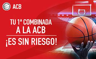sportium ACB: Combinada Sin Riesgo 10-11 marzo