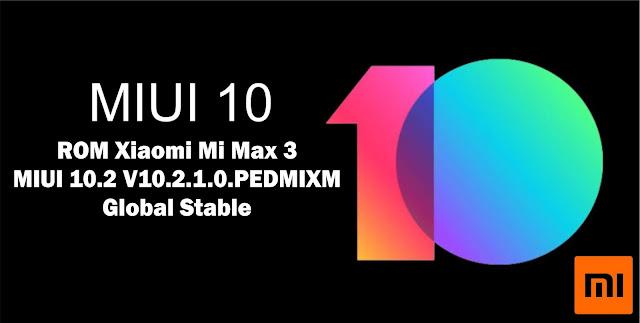 Download ROM Xiaomi Mi Max 3 MIUI V10.2.1.0.PEDMIXM Global Stable