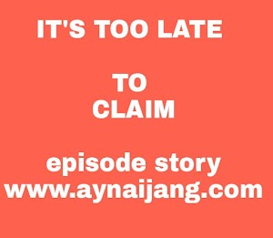 EPISODE 5- TOO LATE TO CLAIM EPISODE STORY