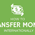 5 Pilihan terbaik untuk mentransfer uang ke luar negeri