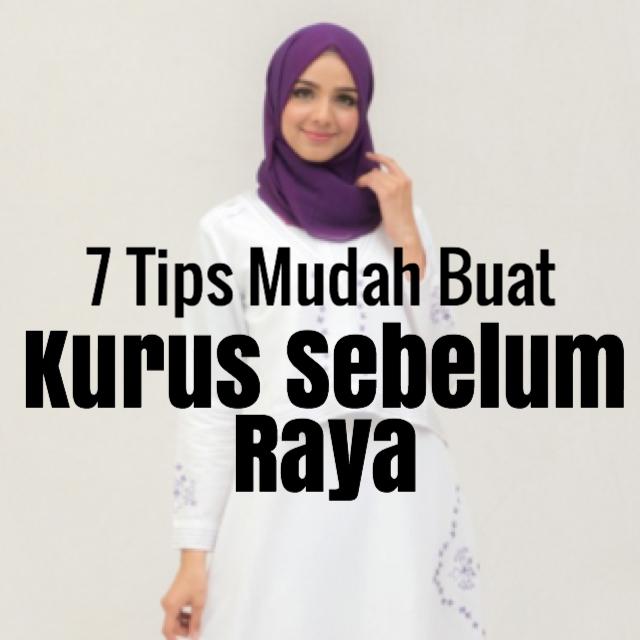 kurus sebelum raya, nak kurus sebelum raya, jom kurus raya, kurus bulan ramadhan, kurus bulan puasa