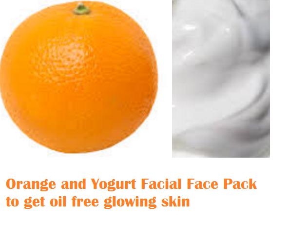 Orange and Yogurt Facial Face Pack to get oil free glowing skin