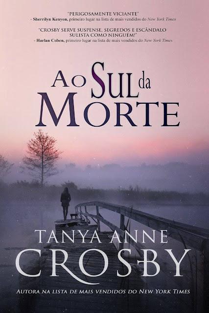 Ao Sul da Morte - Tanya Anne Crosby