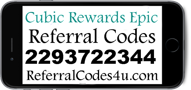 Cubic Rewards Epic Referral Codes 2016-2017, Cubic Rewards Epic Refer A friend