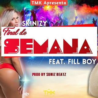 Skinizy Feat. Fill Boy - Final de Semana