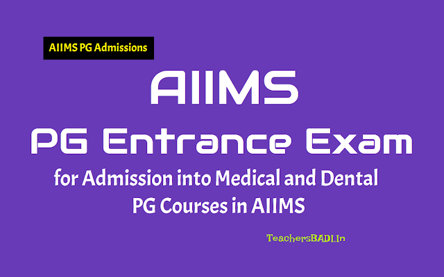 aiims pg july 2019 exam registrations,aiims pg janury 2019 entrance exam date,aiims pg entrance exam date,aiims pg entrance exam for medical detal pg courses admissions