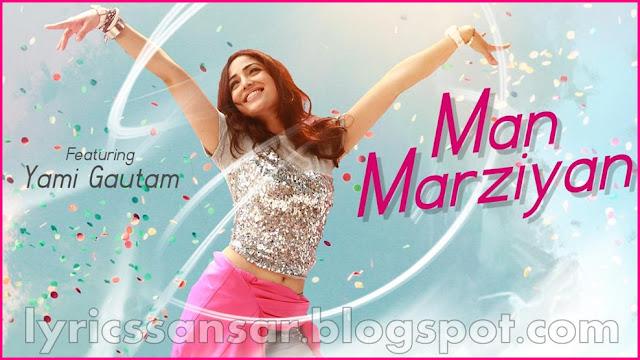 Man Marziyan Lyrics : Yami Gautam | Neeti Mohan & Rochak Kohli | #T-Series