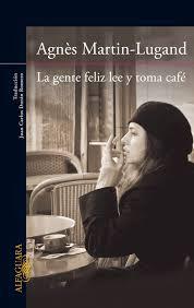 La gente feliz toma café Agnes Martin Lugand