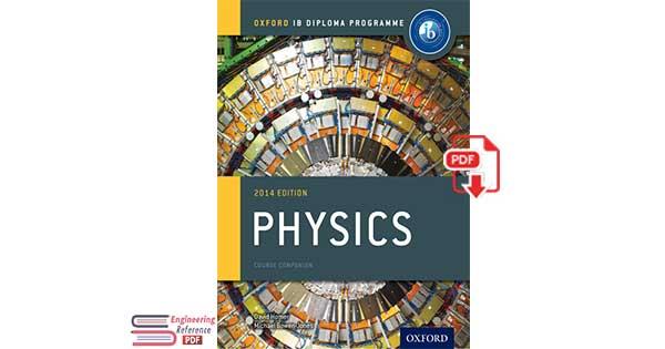 IB Physics Course Book: 2014 Edition: Oxford IB Diploma Program 1st Edition