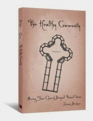 The Healthy Community: Moving Your Church Beyond Tunnel Vision