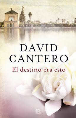 LIBRO - El destino era esto : David Cantero  (Ediciones B - 19 octubre 2016)  Edición papel & digital ebook kindle  NOVELA   Comprar en Amazon España