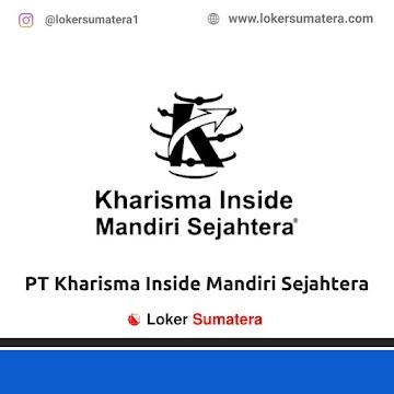 Lowongan Kerja Padang, PT Kharisma Inside Mandiri Sejahtera Juni 2021