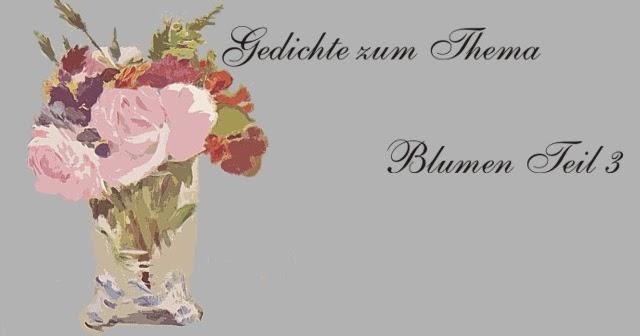 Gedichte Und Zitate Fur Alle Gedichte Zum Thema Blumen