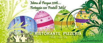 PRANZO DI PASQUA 2016 - Fratelli Milù