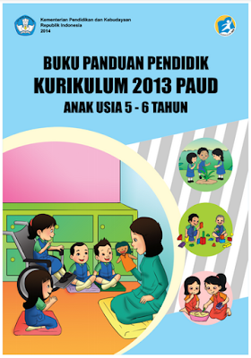 Buku Panduan Pendidik PAUD Kurikulum 2013 Edisi Revisi