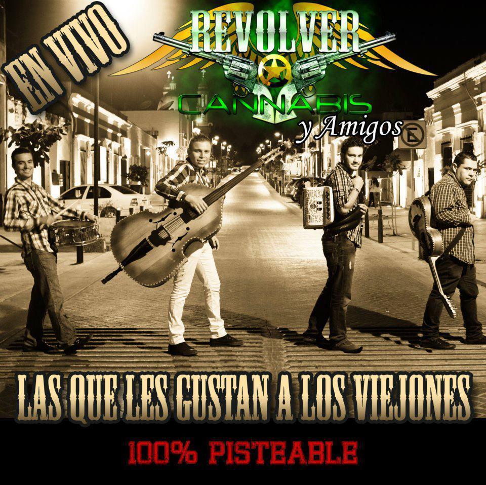 Revolver Cannabis - Las Que Les Gustan A Los Viejones (2012) (Album Oficial)