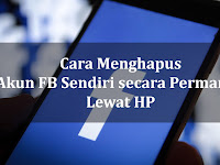 Cara Menghapus Akun FB Secara Permanen Lewat HP