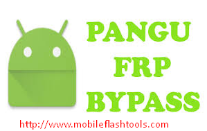 Download FRP Samsung Pangu Bypass Tool (APP) For Windows 2018