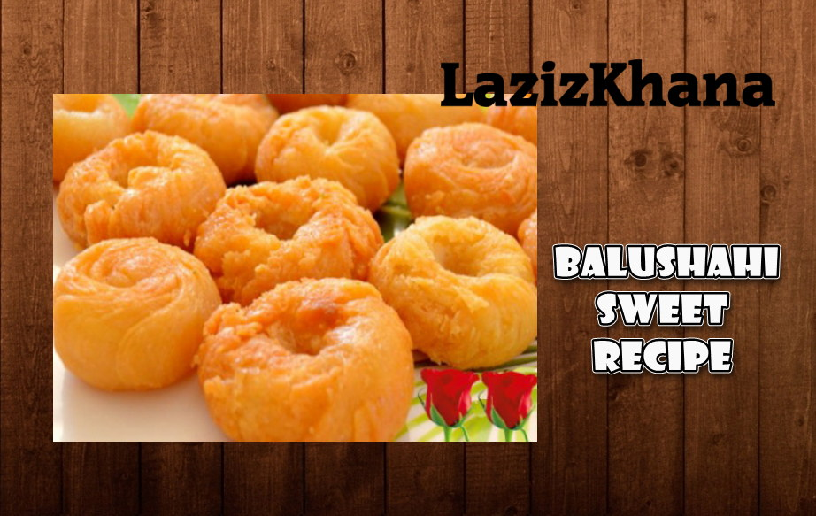 Balushahi Recipe in Roman English - Balushahi Banane ka Tarika