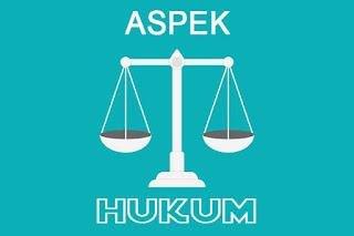 ASPEK HUKUM (YURIDIS)